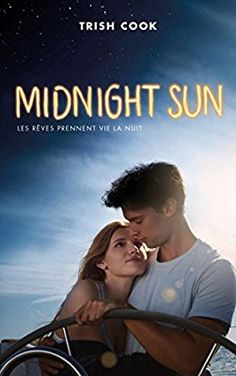 Amazon.fr - MIDNIGHT SUN édition avec affiche du film en couverture - Trish Cook, Axelle Demoulin, Nicolas Ancion - Livres