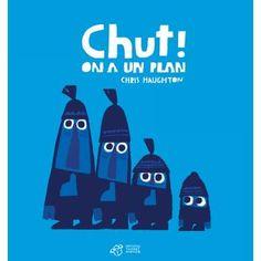 Chut ! On a un plan - Chris Haughton