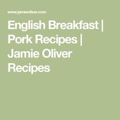 English Breakfast | Pork Recipes | Jamie Oliver Recipes