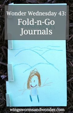 Wonder Wednesday Fold-n-Go Journals - Wings, Worms and Wonder Outdoor Learning Spaces, Nature Journal, Worms, Learning Activities, Lesson Plans, Wednesday, Journals, Spring, Easy