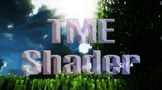 CrankerMan's TME Shaders Mod for Minecraft 1.9.4/1.8.9/1.7.10