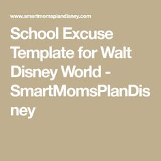 School Excuse Template for Walt Disney World - SmartMomsPlanDisney