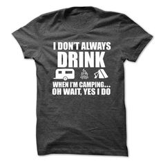Camping And Drink T-Shirts, Hoodies. GET IT ==► https://www.sunfrog.com/LifeStyle/Camping-And-Drink.html?41382
