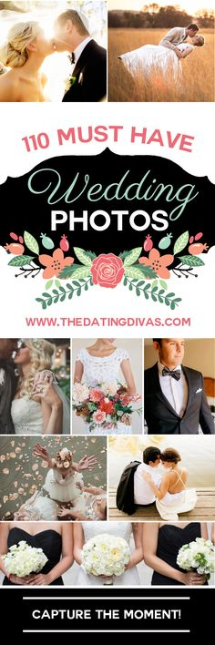 Gorgeous round up of MUST-HAVE wedding photos. www.TheDatingDivas.com