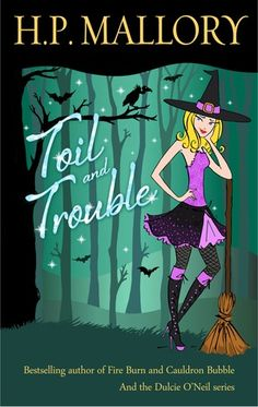 Toil and Trouble, book 2 in the Jolie Wilkins series by H.P. Mallory.