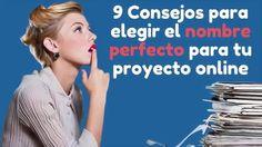 9 Consejos para elegir el nombre perfecto para tu proyecto online