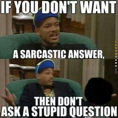 A sarcastic answer