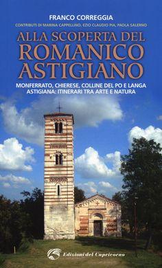 Guía de las iglesias románicas de Astigiano, Monferrato, Chierese y Colline del Po