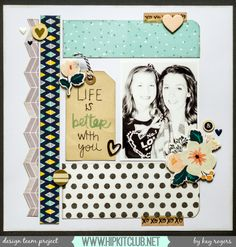 Happy Sunday Designer Kelsey Rogers created this awesome LO with our kits featuring American Crafts Amy Tangerine Liz Kartchner Leana Miller Scrapbook Journal, Scrapbook Sketches, Scrapbook Page Layouts, Scrapbook Cards, Photo Layouts, Scrapbooking Ideas, Friend Scrapbook, Hip Kit Club, Crate Paper