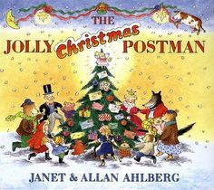 The Jolly Christmas Postman  Written by: Allan Ahlberg, illustrated by Janet Ahlberg