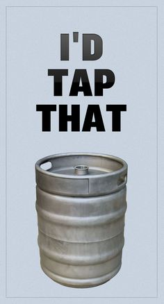 """The only thing my husband is allowed to """"tap"""" other than me of course ;) #beerhumor"""