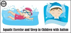 Aquatic Exercise and Sleep in Children with Autism from Your Therapy Source. Pinned by SOS Inc. Resources. Follow all our boards at pinterest.com/sostherapy/ for therapy resources.