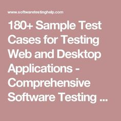 180+ Sample Test Cases for Testing Web and Desktop Applications - Comprehensive Software Testing Checklist
