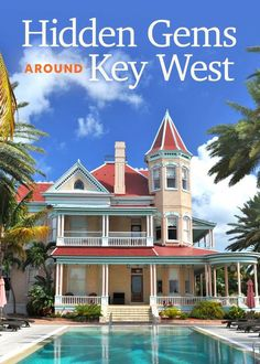 This is your guide to unlocking the hidden gems of Key West.