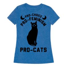 Pro-Choice Pro-Feminism Pro-Cats - Let the world know that your not willing to take any of the Patriarchy's crap! Show that you support women's rights, equality and pussy cats with this design!