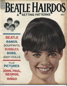 beatle's  hairdos: bangs bouffants bubbles bobs and baby-dolls