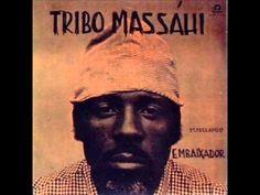 Tribo Massáhi (Brasil, 1972) - Estrelando Embaixador (Full Album)