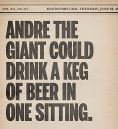 fun facts, trivia, andre the giant could drink a keg of beer in one sitting