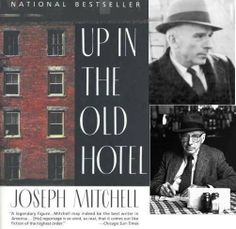 Magnific / The most incredible writer you've never heard of: Joseph Mitchell