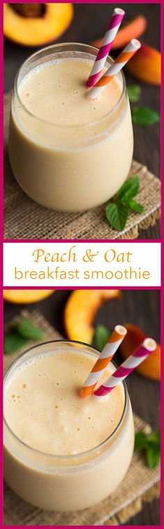 Peach & Oat Breakfast Smoothie - a great start to any day! Love this smoothie!