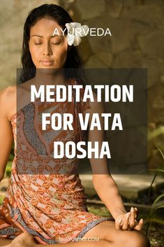 Meditation for Vata Dosha In terms of Ayurvedic medicine your constitution is pr… Meditation for Vata Dosha In terms of Ayurvedic medicine your constitution is predominantly one of 3 types: Pitta, Vata or Kapha. Ayurveda Vata, Ayurvedic Healing, Ayurvedic Medicine, Vata Dosha Diet, Meditation Benefits, Meditation Practices, Yoga Meditation, Meditation For Beginners, Meditation Techniques