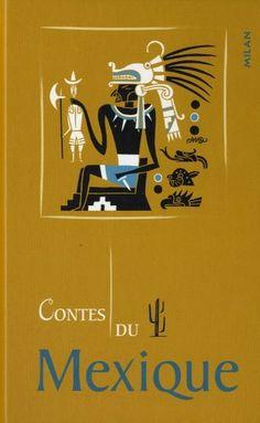 ** LECTURE ** Contes du Mexique - Albena Ivanovitch-Lair et Annie Caldirac