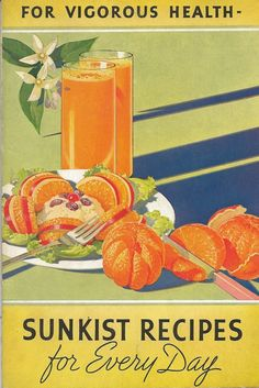 For Vigorous Health - Sunkist Recipes for Every Day (1937) paper ephemera
