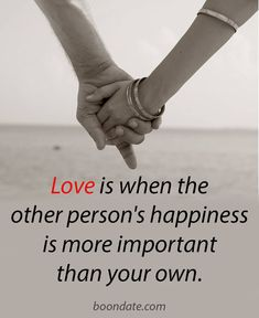 Love is when the other person's happiness is more important than your own.| Love Quotes, Relationship Quotes.