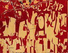 Jacques Villeglé, Les Ternes (Lettres Jaune sur Fond Rouge), 1957. (altered found collage #lettrism # Nouveau Réalisme)