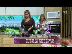 Você Bonita - Fondue Fit: Creme Vegano de Grão de Bico com Tofu (12/05/15) - YouTube