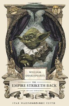 William Shakespeare's The Empire Striketh Back (William Shakespeare's Star Wars Trilogy) von Ian Doescher http://www.amazon.de/dp/1594747156/ref=cm_sw_r_pi_dp_e-slwb03EQANH