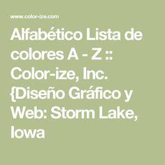 Alfabético Lista de colores A - Z :: Color-ize, Inc. {Diseño Gráfico y Web: Storm Lake, Iowa