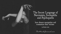The Secret Language of Narcissists, Sociopaths and Psychopaths: How Abusers Manipulate and Traumatize Their Victims . The Secret Language of Narcissists, Sociopaths and Psychopaths: How Abusers Manipulate and Traumatize Their Victims