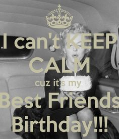 Cant keep calm its my best friends birthday poster keep calm i cant keep calm cuz its my best friends birthday thecheapjerseys Images