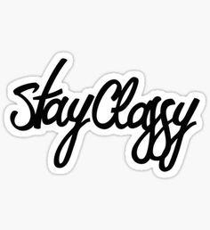 Stay Classy Script Sticker