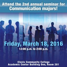 Don't miss the second annual seminar for Communication majors on Friday, March 18th! Hear a career path story from CSU Fresno graduate Marcella Corona. Learn about the transfer requirements and required classes to take at Clovis Community College & more. #communication #seminars