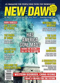 New Dawn 164 (September-October Has America Gone Mad? by Patrick Henningsen The Decline & Fall of the US Empire by Patrick Henningsen Western Disorder, China Rising… by Reg Little From Information Warfare to the Break-Up of the USA: Decoding [. Who Made Who, Nicholas Roerich, Types Of People, Archetypes, Warfare, The Magicians, Breakup, Dawn, Knowing You