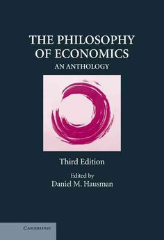 The Philosophy of Economics: An Anthology (Hardcover) (Philosophy of Economics)