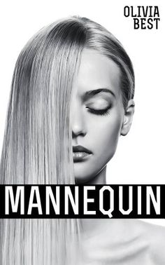 Mannequin (Book One) by Olivia Best, http://www.amazon.com/dp/B00BOUYV50/ref=cm_sw_r_pi_dp_zo3Qrb1HVXVP7