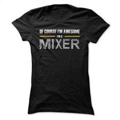 Awesome Mixers T Shirt, Hoodie, Sweatshirts - hoodie #hoodie #style
