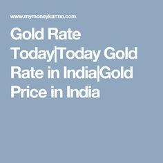 Gold Rate Today In India Price