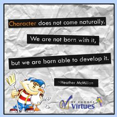 Character does not come naturally... #quotes #virtue @WeChooseVirtues