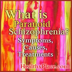 Paranoid schizophrenia is a psychotic disorder. In-depth information on symptoms, causes, treatment of paranoid schizophrenia.