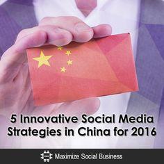 5 Innovative Social Media Strategies in China for 2016