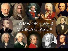 La Mejor Música Clásica Vol III - Mozart, Bach, Beethoven, Chopin, Brahms, Handel, Vivaldi, Wagner - YouTube