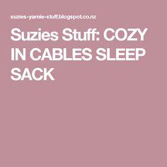 Suzies Stuff: COZY IN CABLES SLEEP SACK