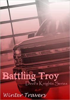 Battling Troy: Devil's Knights Series - Kindle edition by Winter Travers. Literature & Fiction Kindle eBooks @ Amazon.com.
