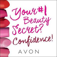 Your number one beauty secret? Confidence! Visit my online store @ www.youravon.com/amartinez8866