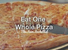 Eat a whole pizza!❤ Done!