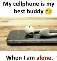 I love my mobile phone it's my partner ❤ Fact Quotes, Attitude Quotes, True Quotes, Qoutes, Swag Quotes, Music Quotes, Girly Facts, Diary Quotes, Funny School Jokes